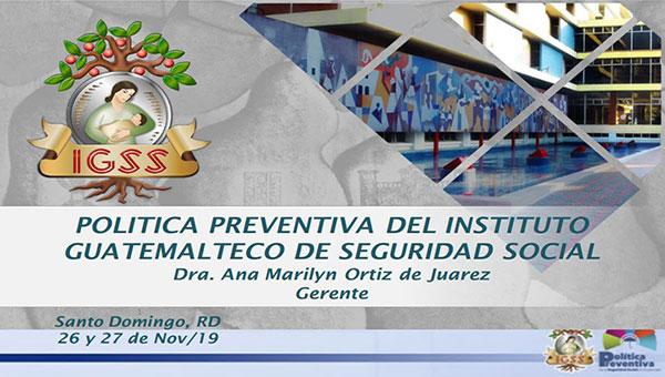 Política preventiva del Instituto Guatemalteco de Seguridad Social
